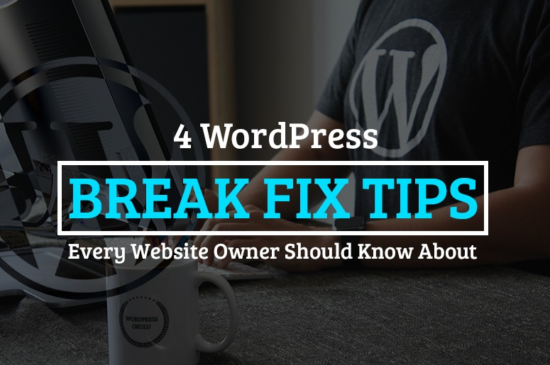 WordPress break fix